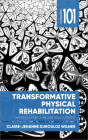 Transformative Physical Rehabilitation: Thriving After a Major Health Event (Collection 101) Cover Image