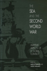 The Sea and the Second World War: Maritime Aspects of a Global Conflict Cover Image