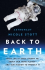 Back to Earth: What Life in Space Taught Me About Our Home Planet—And Our Mission to Protect It Cover Image