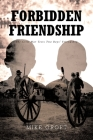 Forbidden Friendship: The Civil War Tests Two Boys' Friendship Cover Image