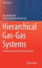 Hierarchical Gas-Gas Systems: Thermal and Economic Effectiveness (Power Systems) Cover Image