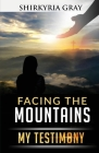 Facing the Mountains: My Testimony Cover Image