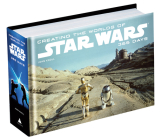 Creating the Worlds of Star Wars: 365 Days Cover Image