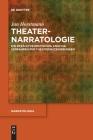 Theaternarratologie: Ein Erzähltheoretisches Analyseverfahren Für Theaterinszenierungen (Narratologia #64) Cover Image