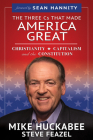 The Three Cs That Made America Great: Christianity, Capitalism and the Constitution Cover Image