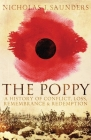 The Poppy: A History of Conflict, Loss, Remembrance, and Redemption Cover Image