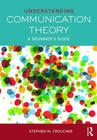 Understanding Communication Theory: A Beginner's Guide Cover Image