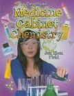 Medicine Cabinet Chemistry (Chemtastrophe!) Cover Image