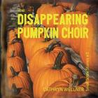 The Disappearing Pumpkin Choir (Small Scale Stories #3) Cover Image