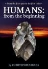 Humans: from the beginning: From the first apes to the first cities Cover Image