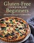 Gluten Free Cookbook for Beginners: Gluten-Free Cookbook for Beginners Cover Image
