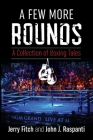 A Few More Rounds: A Collection of Boxing Tales Cover Image
