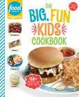 Food Network Magazine The Big, Fun Kids Cookbook: 150+ Recipes for Young Chefs Cover Image