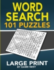 Word Search 101 Puzzles Large Print: Fun & Challenging Puzzle Games for Adults and Kids Cover Image