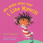 ¡Me gusta cómo soy! / I Like Myself! (bilingual board book Spanish edition) Cover Image