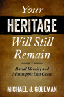 Your Heritage Will Still Remain: Racial Identity and Mississippi's Lost Cause Cover Image