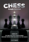 Chess Crash Course [2 Books in 1]: The Ultimate Collection of Perfected Endgame, Middlegame Strategies to Win Every Match in Less than 5 Minutes Cover Image