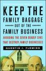 Keep the Family Baggage Out of the Family Business: Avoiding the Seven Deadly Sins That Destroy Family Businesses Cover Image