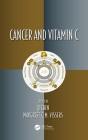 Cancer and Vitamin C (Oxidative Stress and Disease #48) Cover Image