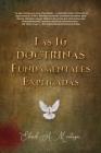 Las 16 doctrinas fundamentales explicadas: 3ra. Ed. Cover Image