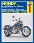 Honda V45/65 Sabre and Magna Owners Workshop Manual:  (VF700, 750 & 1100 V-Fours) 1982 to 1988 (Owners' Workshop Manual) Cover Image