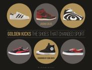 Golden Kicks: The Shoes that Changed Sport Cover Image