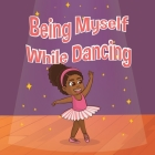 Being Myself While Dancing Cover Image