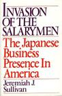 Invasion of the Salarymen: The Japanese Business Presence in America Cover Image