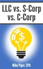 LLC vs. S-Corp vs. C-Corp: Explained in 100 Pages or Less Cover Image