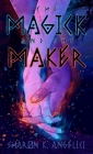The Magick and the Maker Cover Image