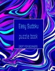 Easy Sudoku puzzle book great for beginners: The perfect Book of Easy Sudoku to learn and master the game . Cover Image