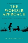 The Wonder Approach: Rescuing Children's Innate Desire to Learn Cover Image