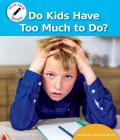 Do Kids Have Too Much to Do? Cover Image