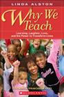 Why We Teach: Learning, Laughter, Love, and the Power to Transform Lives Cover Image