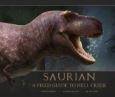 Saurian - A Field Guide to Hell Creek Cover Image