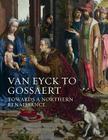 Van Eyck to Gossaert: Towards a Northern Renaissance Cover Image