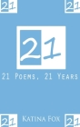 21: 21 Poems, 21 Years Cover Image