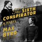 The Sixth Conspirator Lib/E Cover Image