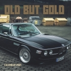 Old But Gold Calendar 2021: OLD BUT GOLD WALL CALENDAR 2021 8,5x8,5 FINISH GLOSSY FANCY CARS Cover Image