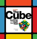The Cube: The Ultimate Guide to the World's Bestselling Puzzle: Secrets, Stories, Solutions Cover Image