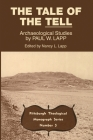 The Tale of the Tell: Archaeological Studies by Paul W. Lapp (Pittsburgh Theological Monograph #5) Cover Image