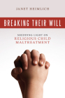 Breaking Their Will: Shedding Light on Religious Child Maltreatment Cover Image