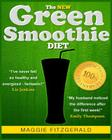 The New Green Smoothie Diet: Your Quick-Start Guide to Weight Loss and Optimum Health with Raw Food and Superfoods Cover Image