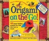 Origami on the Go!: 40 Paper-Folding Projects for Kids Who Love to Travel [With Sticker(s) and Origami Paper Included in Book] Cover Image