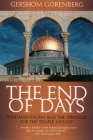 The End of Days: Fundamentalism and the Struggle for the Temple Mount Cover Image
