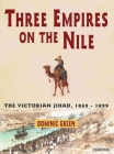 Three Empires on the Nile: The Victorian Jihad, 1869-1899 Cover Image