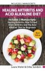 Healing Arthritis And Acid Alkaline Diet: Includes 2 Parts - Healing Arthritis, How To Heal From Arthritis - The Acid Alkaline Diet for Beginners Cover Image