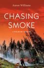 Chasing Smoke: A Wildfire Memoir Cover Image