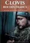 Clovis, roi des Francs: L'Homme derrière la légende Cover Image