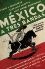 México a tres bandas / Mexico Decoded Cover Image